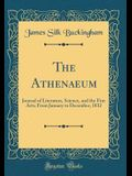 The Athenaeum: Journal of Literature, Science, and the Fine Arts; From January to December, 1832 (Classic Reprint)