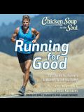 Chicken Soup for the Soul Lib/E: Running for Good: 101 Stories for Runners & Walkers to Get You Going