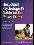 The School Psychologist's Guide for the Praxis(r) Exam, Third Edition