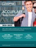 ACCUPLACER Study Guide 2021-2022: English and Math Exam Prep with Practice Test Questions for the ACCUPLACER Examination