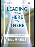 Leading from Here to There Video Study: Five Essential Skills
