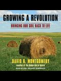 Growing a Revolution Lib/E: Bringing Our Soil Back to Life