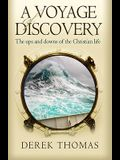 Voyage of Discovery: The Ups and Downs of Christian Life