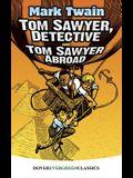 Tom Sawyer, Detective and Tom Sawyer Abroad