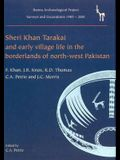 Sheri Khan Tarakai and Early Village Life in the Borderlands of North-West Pakistan: Bannu Archaeological Project Surveys and Excavations 1985-2001