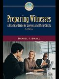 Preparing Witnesses: A Practical Guide for Lawyers and Their Clients [With CDROM]