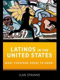 Latinos in the United States: What Everyone Needs to Know