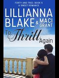 To Thrill Again: A Sweet Romance