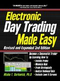 Electronic Day Trading Made Easy, Revised and Expanded 2nd Edition: Become a Successful Trader