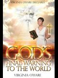 Virginia O'Hare Declares God's Final Warning To The World