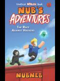 Nub's Adventures: The Race Against Hackers - An Unofficial Roblox Book