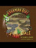 Bahamian Boa: A Tabby Tale