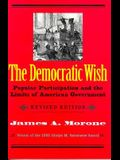 The Democratic Wish: Popular Participation and the Limits of American Government