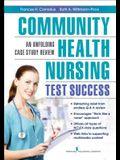 Community Health Nursing Test Success: An Unfolding Case Study Review