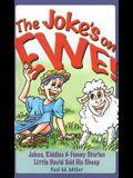 The Joke's on Ewe: Jokes, Riddles & Funny Stories Little David Told His Sheep