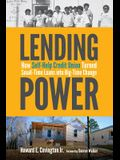 Lending Power: How Self-Help Credit Union Turned Small-Time Loans Into Big-Time Change