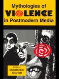 Mythologies of Violence in Postmodern Media
