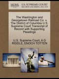 The Washington and Georgetown Railroad Co. V. the District of Columbia U.S. Supreme Court Transcript of Record with Supporting Pleadings