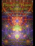 The Pleiadian House of Initiation: A Journey Through the Rooms of the Wisdomkeepers