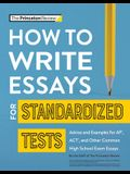 How to Write Essays for Standardized Tests: Tips, Techniques & Samples for Sat, ACT & AP Exam Essays