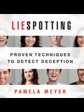 Liespotting Lib/E: Proven Techniques to Detect Deception
