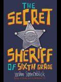 The Secret Sheriff of Sixth Grade