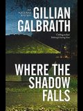 Where the Shadow Falls: An Alice Rice Mystery