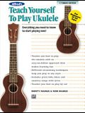 Alfred's Teach Yourself to Play Ukulele, Standard Tuning: Everything You Need to Know to Start Playing Now! [With CD (Audio)]