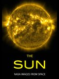 The Sun: NASA Images from Space