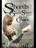 Shards of the Glass Slipper: Queen Cinder