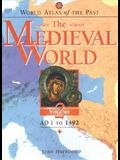The Medieval World: AD 1 to 1492
