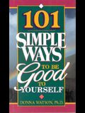 101 Simple Ways To Be Good To Yourself