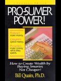 Pro-Sumer Power!: How to Create Wealth by Buying Smarter, Not Cheaper!
