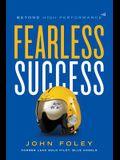 Fearless Success: Beyond High Performance