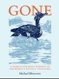 Gone: A Search for What Remains of the World's Extinct Creatures