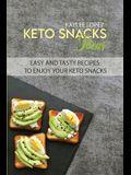 Keto Snacks Ideas: Easy And Tasty Recipes To Enjoy Your Keto Snacks