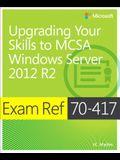 Exam Ref 70-417: Upgrading Your Skills to Windows Server 2012 R2