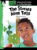 The Stories Julian Tells: An Instructional Guide for Literature: An Instructional Guide for Literature