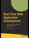 Real-Time Web Application Development: With ASP.NET Core, Signalr, Docker, and Azure