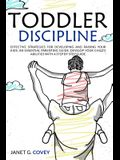 Toddler: DISCIPLINE the 11 Commandments for Helping Parents to TAME Tantrums and Talk So Your Children Will Listen Without Stru