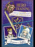 Ever After High: Hero Training: A Destiny Do-Over Diary