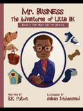 Mr. Business: The Adventures of Little BK: Book 1: The First Day of School