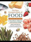 The New Complete Book of Food: A Nutritional, Medical, and Culinary Guide