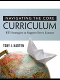 Navigating the Core Curriculum: RTI Stragegies to Support Every Learner