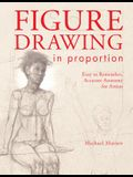 Figure Drawing in Proportion: Easy to Remember, Accurate Anatomy for Artists