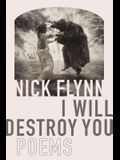 I Will Destroy You: Poems