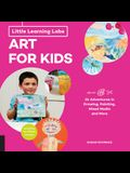 Little Learning Labs: Art for Kids, Abridged Paperback Edition: 26 Adventures in Drawing, Painting, Mixed Media and More; Activities for Steam Learner