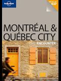 Montreal & Quebec City Encounter [With Pull Out Map]