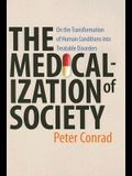 Medicalization of Society: On the Transformation of Human Conditions Into Treatable Disorders