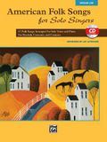 American Folk Songs for Solo Singers: 13 Folk Songs Arranged for Solo Voice and Piano for Recitals, Concerts, and Contests (Medium Low Voice), Book &